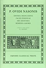 Amores, Medicamina Faciei Femineae, Ars Amatoria, Remedia Amoris (Oxford Classical Texts) (Latin Edition)