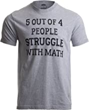 5 of 4 People Struggle with Math | Funny School Teacher Teaching Humor T-Shirt