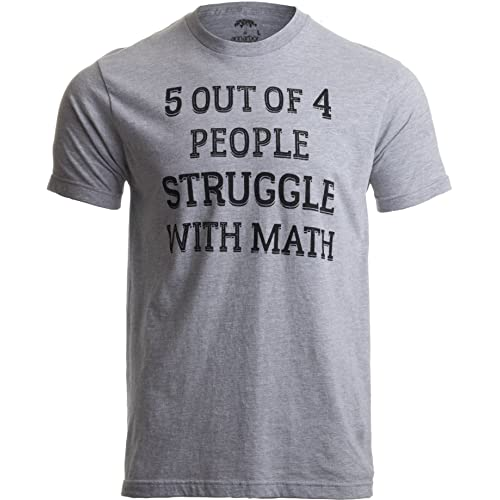 1e39497a 5 of 4 People Struggle with Math | Funny School Teacher Teaching Humor T- Shirt