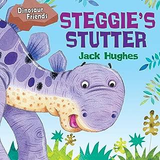 Steggie's Stutter (Dinosaur Friends)