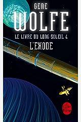 L'Exode (Le Livre du long soleil, tome 4) (Imaginaire) (French Edition) Kindle Edition