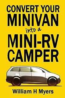 Convert your Minivan into a Mini RV Camper: How to convert a minivan into a comfortable..