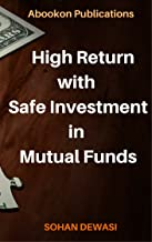 High Return with Safe Investment in Mutual Fund: Investment Guide