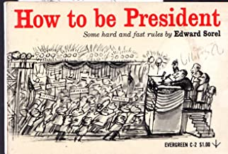 How to Be President