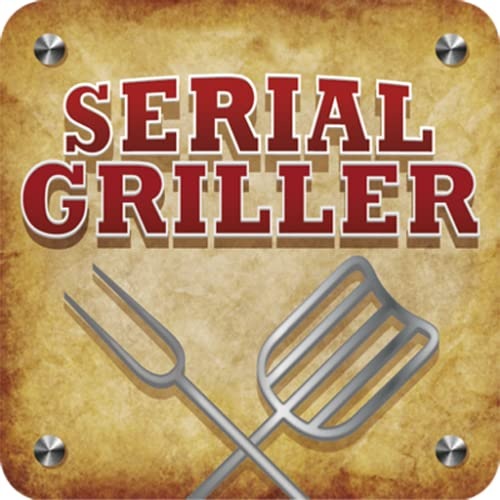 Become a Serial Griller!