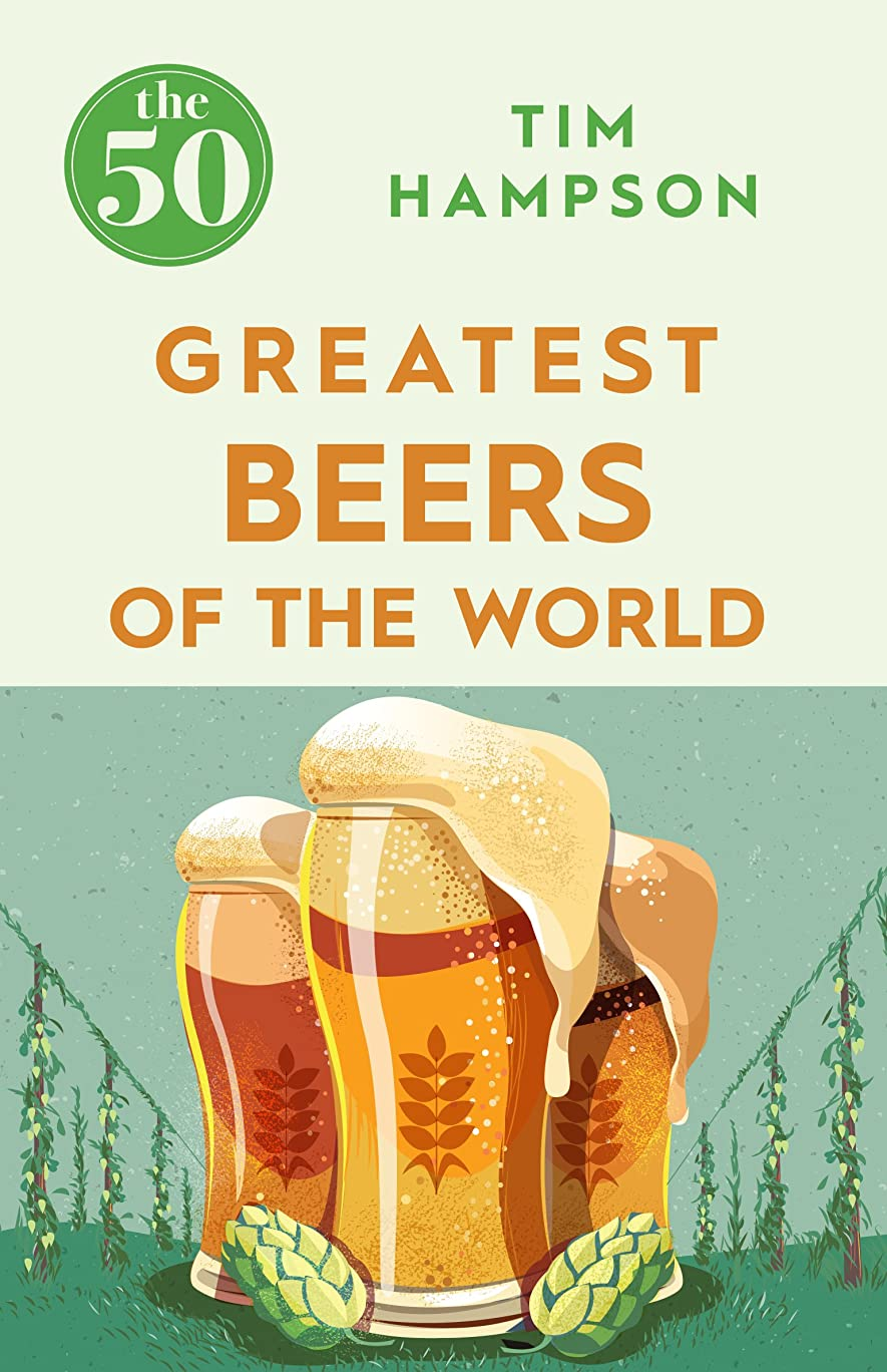発行バリー悲劇The 50 Greatest Beers of the World (English Edition)