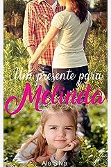 Um presente para Melinda: Uma novela de dia das crianças eBook Kindle