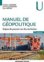 Manuel de géopolitique - 3e éd. : Enjeux de pouvoir sur des territoires (French Edition)