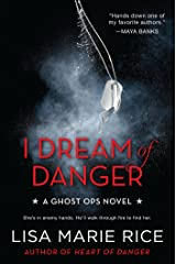 I Dream of Danger: A Ghost Ops Novel (Ghost Ops series Book 2) Kindle Edition
