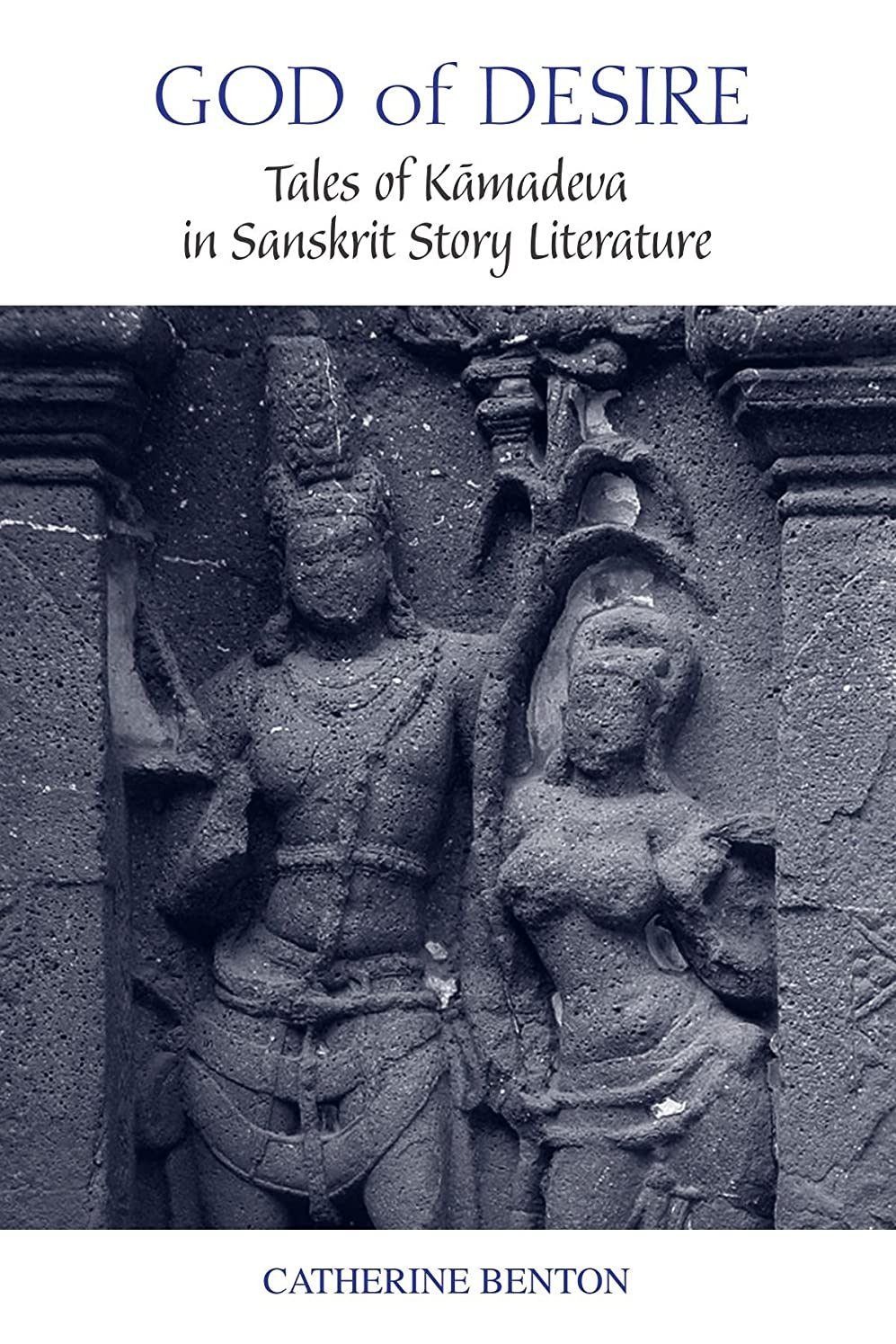 ビルダー群がる熟したGod of Desire: Tales of Kamadeva in Sanskrit Story Literature (Suny Series in Hindu Studies)