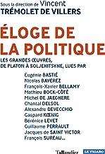 Éloge de la politique: Avec les grandes textes (Histoire)