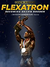 Flexatron: Becoming Shawn Rhoden