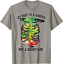 My Body Is A Garden Not A Graveyard Veggie Funny Vegan Gift T-Shirt