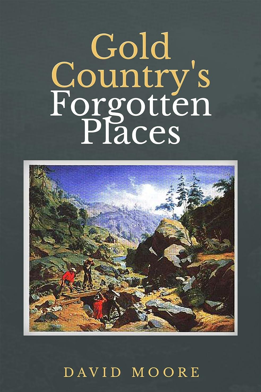 人種空気見てGold Country's Forgotten Places (English Edition)