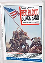 Iwo Jima Red Blood Black Sand: Pacific Apocalypse USMC, 2nd Revised Edition