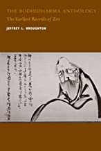 The Bodhidharma Anthology: The Earliest Records of Zen (Philip E. Lilienthal Book)