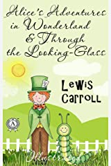 Lewis Carroll - Alice's Adventures in Wonderland & Through the Looking-Glass (Illustrated) (English Edition) eBook Kindle