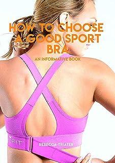 How To Choose A Good Sport BRA, An Informative Book