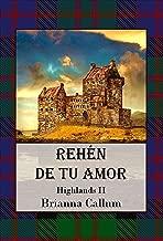 Rehén de tu amor (Highlands nº 2) (Spanish Edition)
