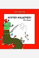 Mister Millepiedi: Libri illustrati per bambini in italiano (Best Friends Books Vol. 4) (Italian Edition) Kindle Edition