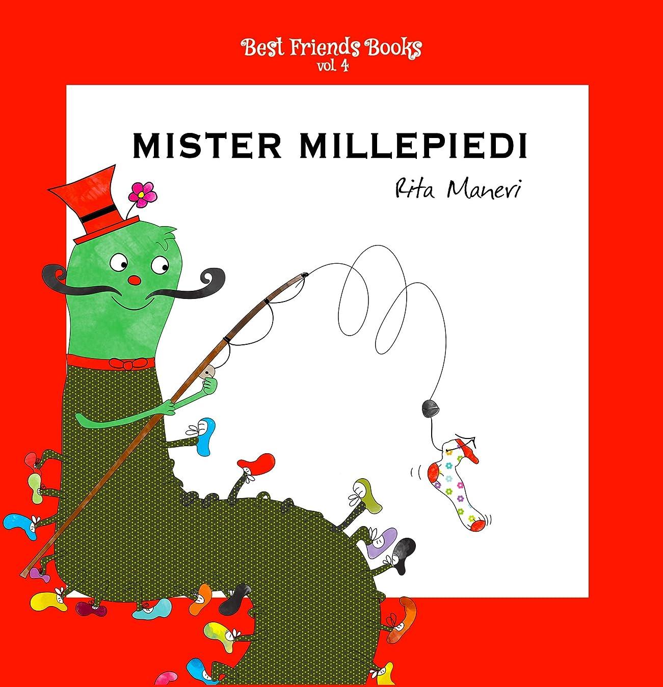 コンプライアンス牧師たらいMister Millepiedi: Libri illustrati per bambini in italiano (Best Friends Books Vol. 4) (Italian Edition)