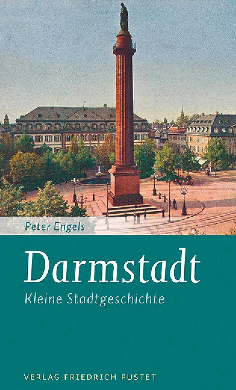 小道漏れシェフDarmstadt: Kleine Stadtgeschichte (Kleine Stadtgeschichten) (German Edition)