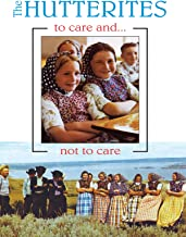 The Hutterites: To Care and Not to Care