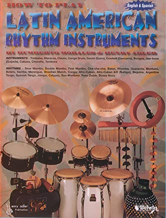 How to Play Latin American Rhythm Instruments: Spanish, English Language Edition (Spanish Edition