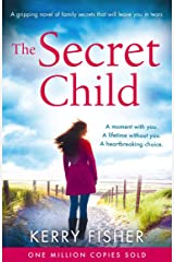 The Secret Child: A gripping novel of family secrets Kindle Edition