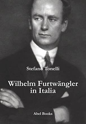 Wilhem Furtwangler in Italia