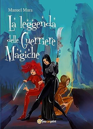 La leggenda delle guerriere magiche