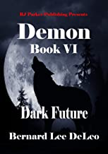 Demon (Book 6) Dark Future (Mike Rawlins and Demon the Dog)