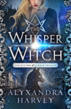 The Whisper Witch (The Witches of London Trilogy Book 2)