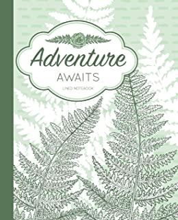 Adventure Awaits Lined Notebook: Green Botanical Ferns Art With Inspirational Quote Journal