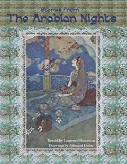 Stories from The Arabian Nights: Stories from The Arabian Nights by Laurence Housman Illustrator: Edmund Dulac