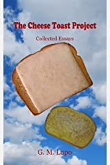 The Cheese Toast Project: Collected Essays Kindle Edition