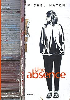 Une absence (BOOKS ON DEMAND) (French Edition)