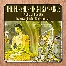 The Fo-Sho-Hing-Tsan-King: A Life Of Buddha