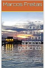 und sonst nichts und andere gedichte: die ausgewählten gedichte von marcos freitas: dual-anthologie (portugiesisch - deutsch) (German Edition) Kindle Edition