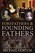 Forefathers & Founding Fathers (English Edition)