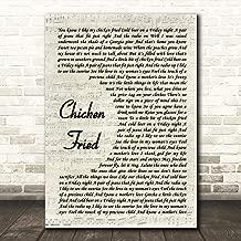 Chicken Fried Vintage Script Song Lyric Wall Art Poster Gift Present Print