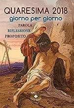 Quaresima 2018 giorno per giorno (Italian Edition)
