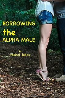Borrowing the Alpha Man (F/M Taboo Tales Erotica)