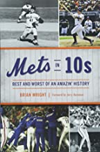 Mets in 10s: Best and Worst of an Amazin' History (Sports)