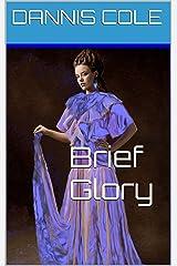 Brief Glory Kindle Edition