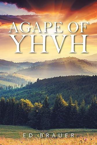 Books By Ed Brauer_agape Of Yhvh English Edition_b08v1q8gtm_es ...