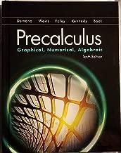 Precalculus: Graphical, Numerical, Algebraic (10th Edition)