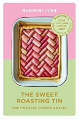 The Sweet Roasting Tin: One Tin Cakes, Cookies & Bakes – quick and easy recipes Kindle Edition