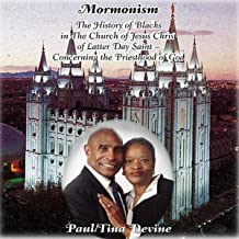 The History of Blacks in the Church of Jesus Christ of Latter Day Saints Concerning the Priesthood of God