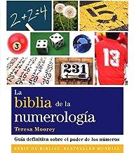 La biblia de la numerología: Guía definitiva sobre el poder de los números (Cuerpo-Mente) (Spanish Edition)